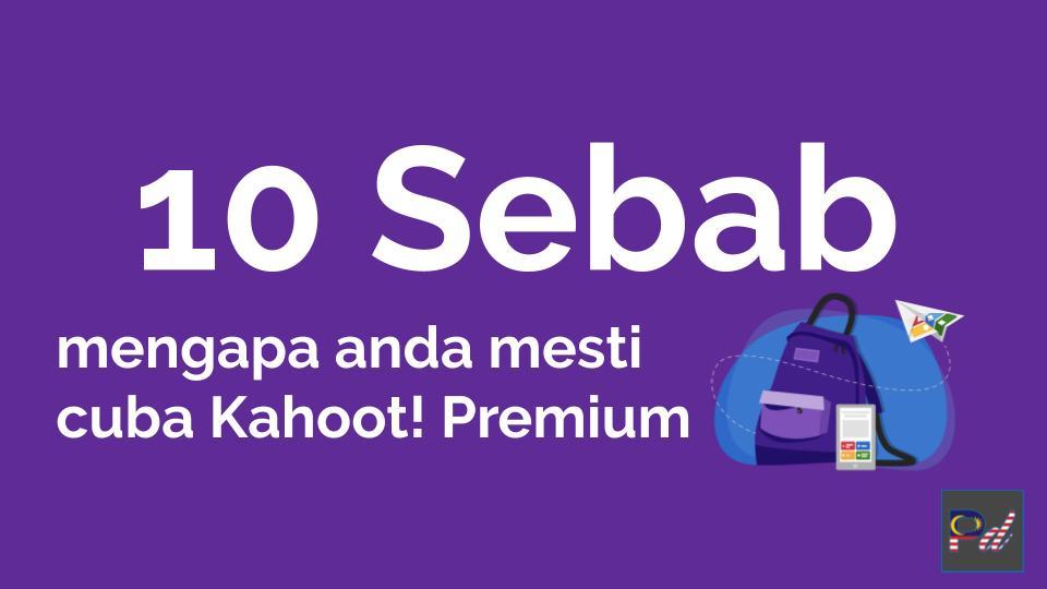 10 sebab mengapa anda perlu cuba Kahoot! Premium