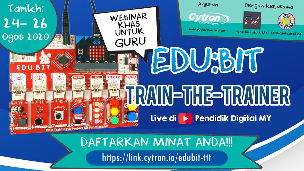 Program Pensijilan EDUBIT Train-the-Trainer oleh Cytron Technologies - Daftarkan Minat Anda