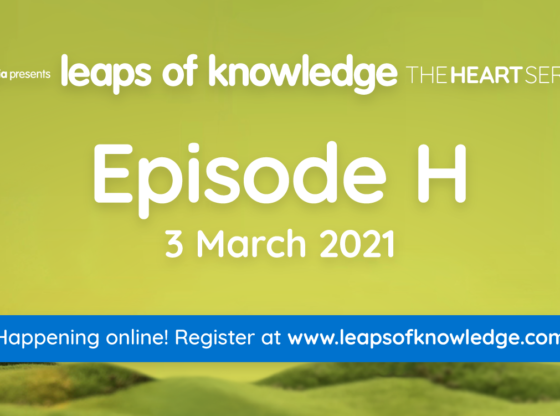 Leaps of Knowledge 2021 The HEART Series - Episode H
