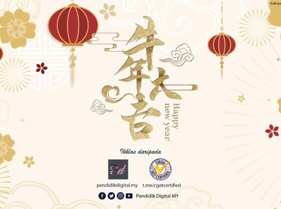 Selamat Tahun Baharu Cina 2021 daripada Pendidik Digital MY dan Cikgu Get Certified